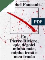 Eu, Pierre Rivière, que degolei minha mãe, minha irmão e meu irmão