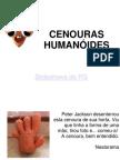CENOURAS HUMANÓIDES