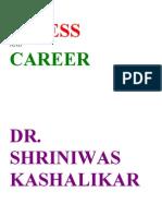 Stress and Careers Dr. Shriniwas Kashalikar