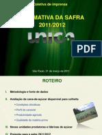 Apresentação Coletiva de Imprensa para projeção da safra 20112012 no Centro-Sul