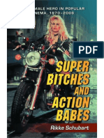 Super bitches and action babes- the female hero in popular cinema- 1970-2006 szerző- Rikke Schubart