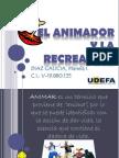 El Animador y La Recreacion.!
