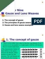9 Gauze and Leno