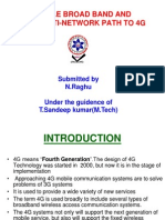 432 Mobile Broad Band and the Multi Network Path to 4g