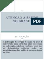 ATENÇÃO A SAÚDE NO BRASIL