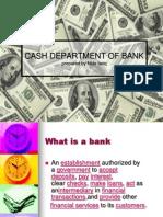 Cash Department of Bank Prepared by Nida Tariq