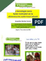 La Tecnología como factor motivador en la alfabetización audiovisual infanti. Presentación. 2008.