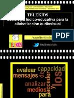 Telekids. Estrategia lúdico-educativa para la alfabetización audiovisual. Presentación 2011.