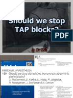 Should We Stop TAP Block