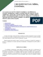 A SOCIEDADE DO ESPETÁCULO. MÍDIA, POLÍTICA E ECONÔMIA
