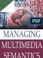 Srinivasa U., Nepal S. - Managing Multimedia Semantics(2005)(300)