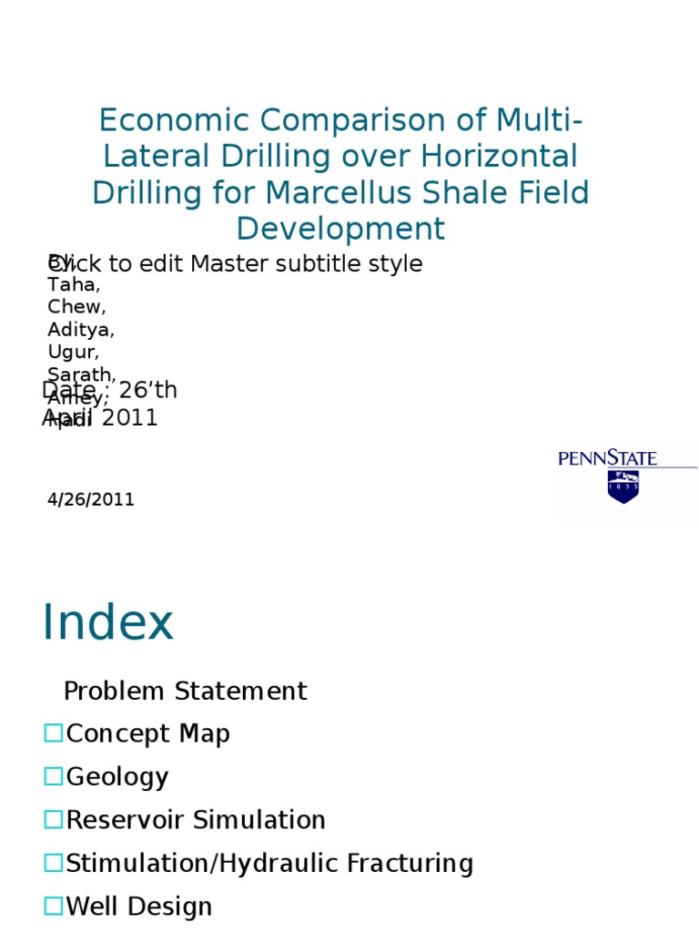 Penn State Economic Comparison of Multi-Lateral Drilling Over