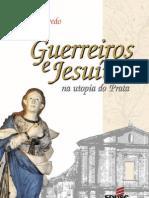 Julio Quevedo - Guerreiros e Jesuítas na Utopia do Prata