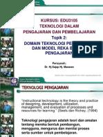 Topik 2-Domain Teknologi Pengajaran Dan Model ID