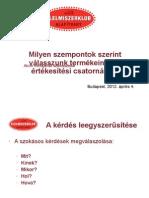 Tóth Ferenc - Milyen szempontok szerint válasszunk termékeinknek értékesítési csatornákat?