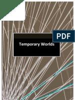 Temporary Worlds