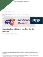 Entendendo e Utilizando o Webservice Do Magento - MagentoNet - Tudo Sobre Magento! _ MagentoNet - Tudo Sobre Magento!