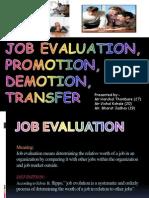 Job Evalution, Promotion,Transfer, Demotion