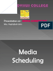 Media Scheduling By