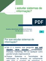 Por que estudar sistemas de informação