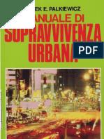 Manuale Di Sopravvivenza Urbana - Palkiewicz