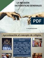 La Religión y sus caracteristicas generales