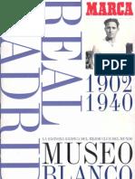 Museo Blanco - Historia Gráfica Del Real Madrid (1902-1940) - Marca
