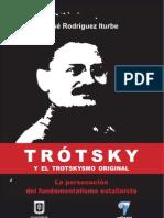 Trótsky y el trotskysmo original. La persecución del fundamentalismo estalinista
