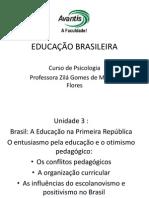 EDUCAÇÃO BRASILEIRA aula 3 - A Educação na  Primeira República