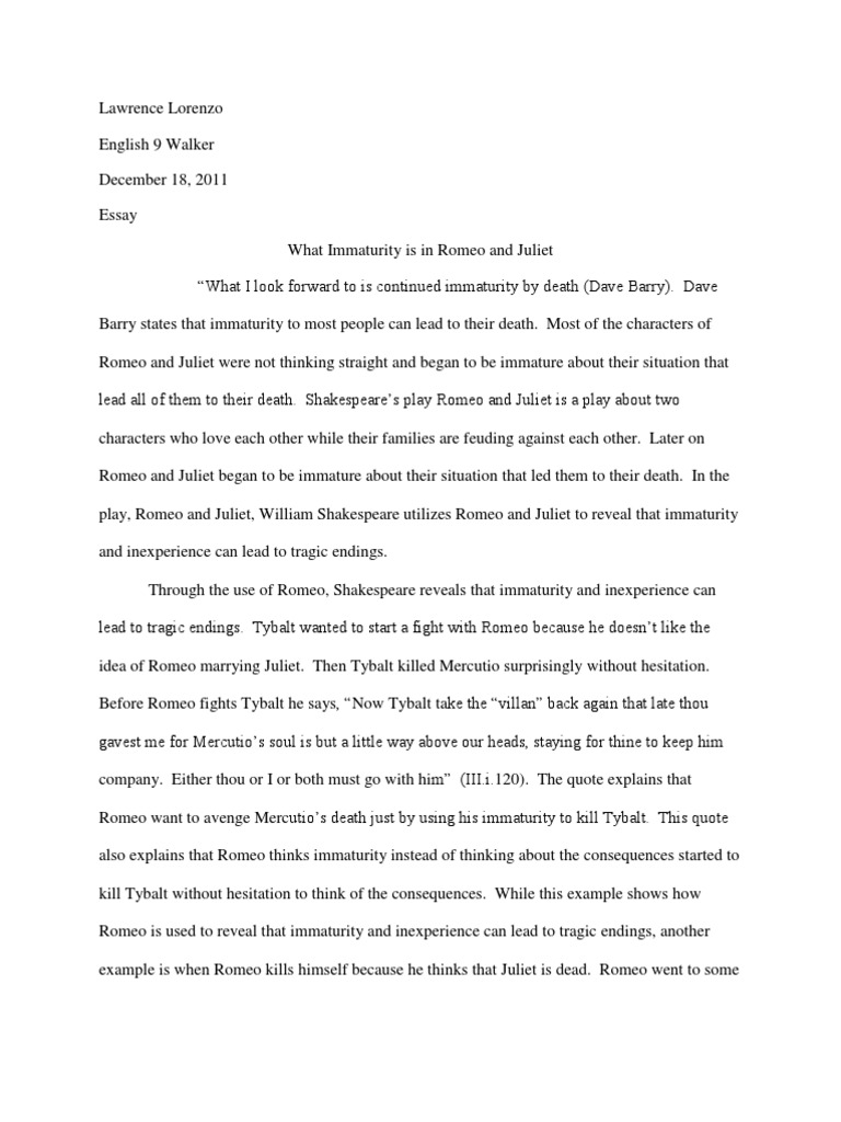 beginning of romeo and juliet essay In shakespeare's romeo and juliet, in the beginning of act 5 scene 2 as romeo is attempting to leave after his wedding night, juliet's true nature is shown through the symbolism of birds and the contrast of light and dark.