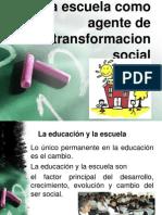 La Escuela Como Agente Transformador