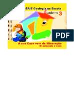 Caderno Geologia Na Escola a Sua Casa e Os Minerais