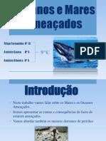 Oceanos%20e%20Mares%20Ameaçados[1].pptx 3