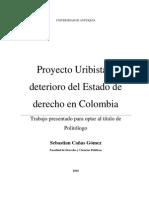 Proyecto Uribista y Deterioro Del Estado de Derecho en Colombia
