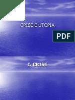 Crise e Utopia