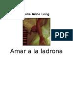 Long Julie Anne - Amar a La Ladrona