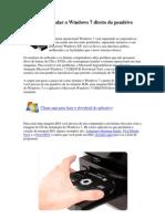 Aprenda a Instalar o Windows 7 Direto Do Pendrive