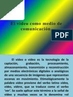 El video como medio de comunicación - Lenguaje Artistico y Comunicacional