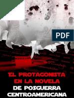 El protagonista en la novela de posguerra centroamericana - José Luis Escamilla [2012]