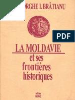LA MOLDAVIE Et Ses Frontieres Historiques-G.I.Bratianu