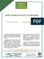 ¿DEBE ESPAÑA SALIR DE LA EUROZONA? (Es) SHOULD SPAIN LEAVE THE EURO? (Es) EUROGUNEA UTZI BEHARKO LUKE ESPAINIAK? (Es)
