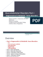 Musculoskeletal Disorders Part 1 Metabolic Bone Disorders.