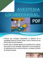 Anestesia LOCORREGIONAL CIRUG