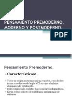 to Premoderno,Moderno y Potmoderno