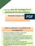 De las ideas de investigación al planteamiento del Problema