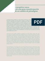 La política energética vasca. La historia de una gran transformación y los retos de un cambio de paradigma (Es)/ The Basque energy policy (Spanish)/ Euskal politika energetikoa (Es)