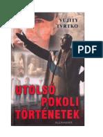 Vujity Tvrtko-Utolsó pokoli történetek