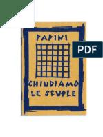 Giovanni Papini - Chiudiamo Le Scuole