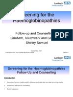 Screening for the Haemoglobinopathies,(Neonatal and Antenat