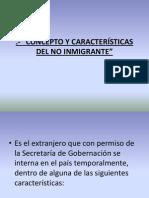 CONCEPTO Y CARACTERÍSTICAS DEL NO INMIGRANTE